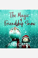 The Magic of Friendship Snow Kindle Edition