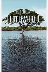 Floodworld Kindle Edition