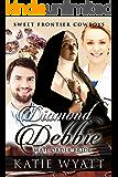Mail Order Bride: Diamond Debbie: Clean Historical Western Romance (Sweet Frontier Cowboys Book 14)