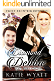 Mail Order Bride: Diamond Debbie: Clean Historical Western Romance (Sweet Frontier Cowboys Book 14)