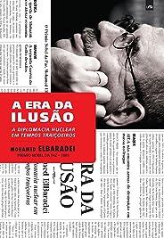 A Era da Ilusão: A diplomacia nuclear em tempos traiçoeiros
