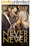 Never Say Never, Part Four (Second Chance in Life Romance, Book 4)