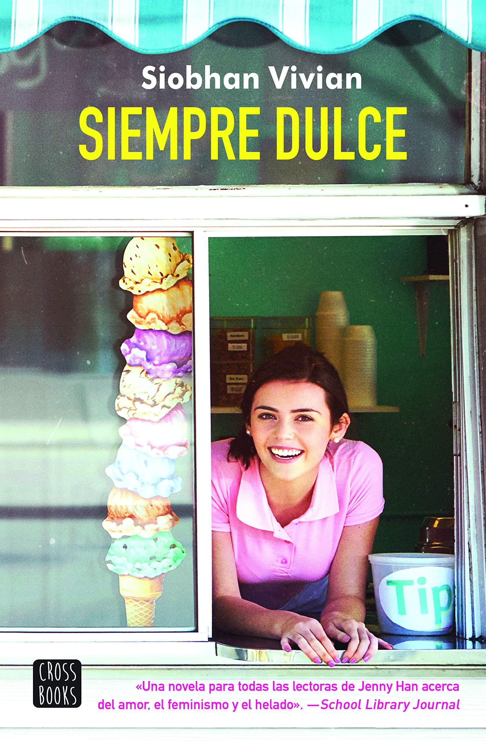 Amazon.com: Siempre dulce (Spanish Edition) (9786070758249): Siobhan Vivian: Books