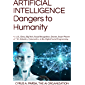 ARTIFICIAL INTELLIGENCE Dangers to Humanity: AI, U.S., China, Big Tech, Facial Recogniton, Drones, Smart Phones, IoT, 5G…