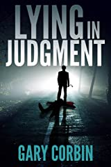 Lying in Judgment (Lying Injustice Thrillers Book 1) Kindle Edition