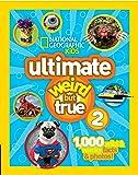 Ultimate Weird But True! 2: 1,000 Wild & Wacky Facts & Photos!