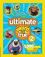 Ultimate Weird But True! 2: 1000 Wild & Wacky