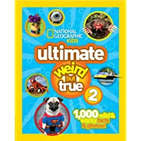National Geographic Kids Ultimate Weird But True 2: 1,000 Wild & Wacky Facts & Photos!