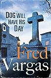 Dog Will Have His Day (Three Evangelist Book 2)