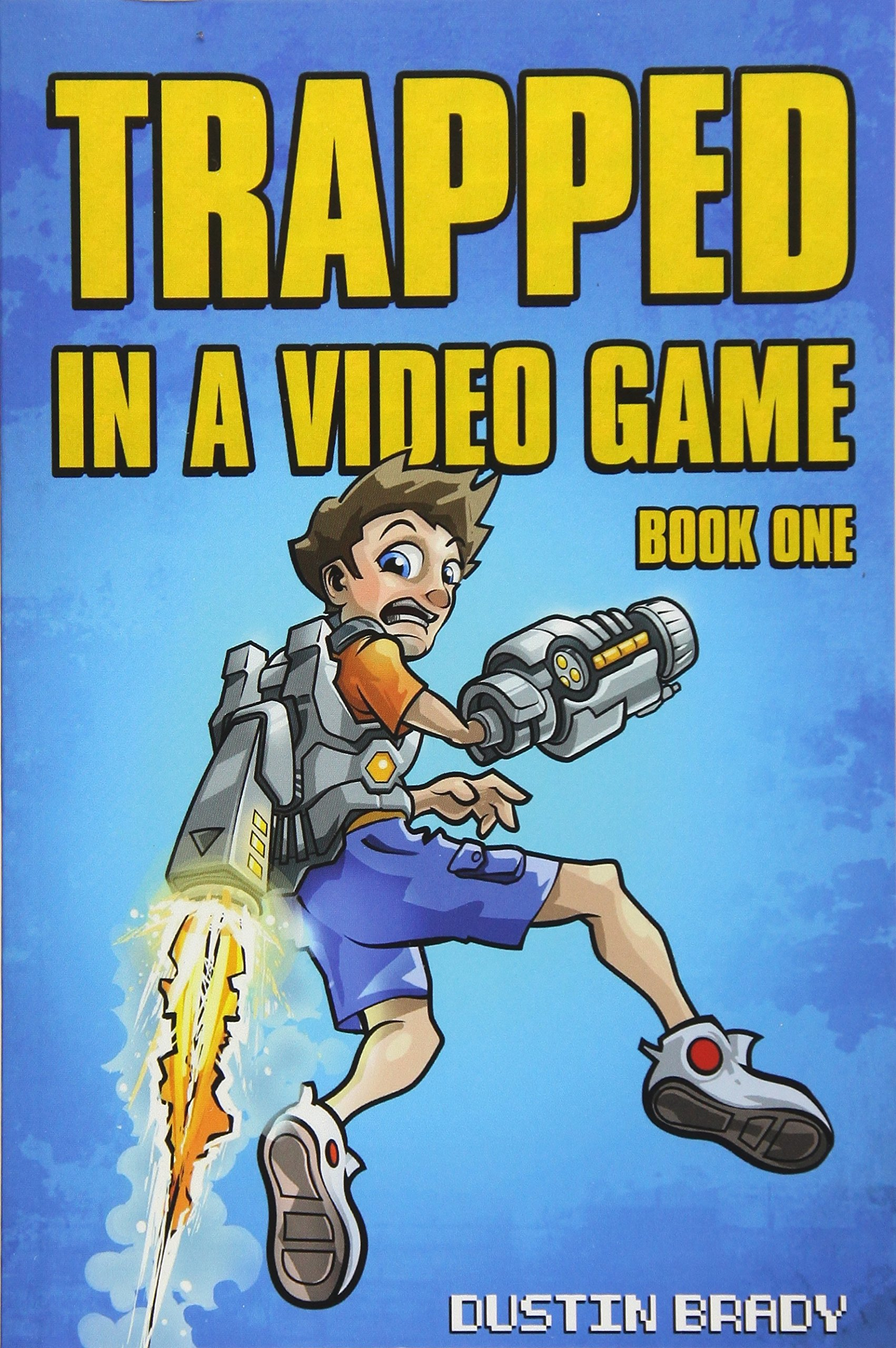 Trapped in a Video Game: Book One (Volume 1): Dustin Brady ...