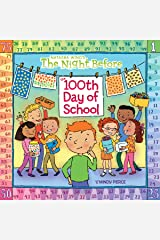 The Night Before the 100th Day of School Kindle Edition