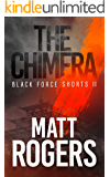 The Chimera: A Black Force Thriller (Black Force Shorts Book 2)