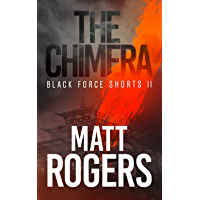 The Chimera: A Black Force Thriller (Black Force Shorts Book 2) (English Edition)