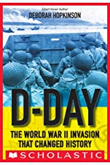 D-Day: The World War II Invasion that Changed History (Scholastic Focus) Kindle Edition
