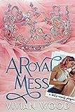 A Royal Mess (The Dirty Royals Book 1)