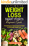 Ultimate Weight Loss Smart Points Beginner's Guide: Everything You Need to Know for Rapid & Sustainable Weight Loss (Includes 50 Weight Loss Tips, 30 Day Meal Plan, and Recipes) (English Edition)