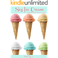 Soy Ice Cream: A Complete Guide to Soy Ice Cream