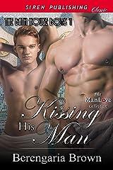 Kissing His Man [The Bath House Boys 1] (Siren Publishing Classic ManLove) Kindle Edition