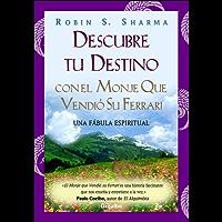 Descubre tu destino con el monje que vendió su Ferrari: Una fábula espiritual