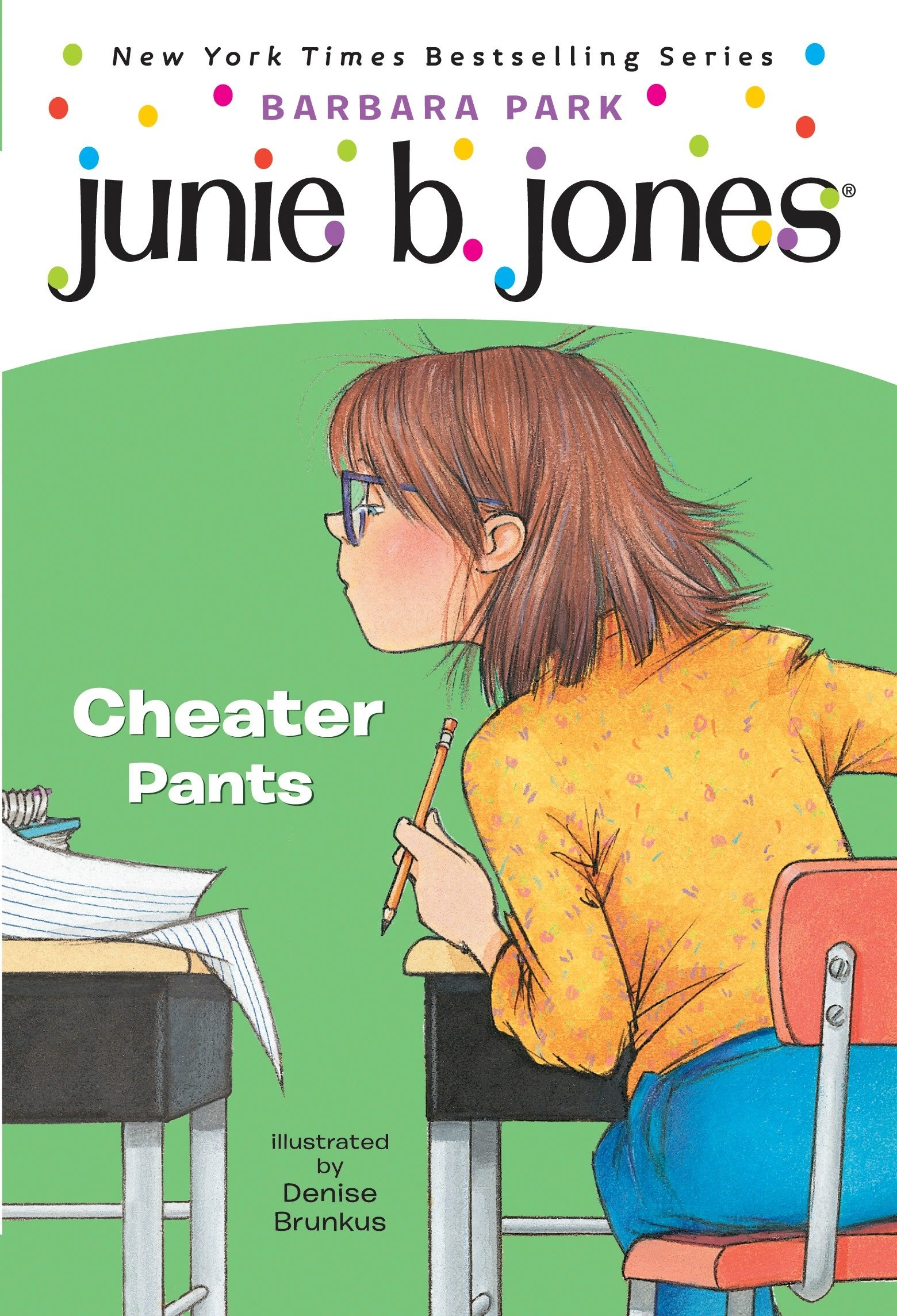 Junie B, First Grader: Cheater Pants (Junie B. Jones, No. 21)