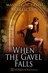 When The Gavel Falls (Masters of the Castle) Kindle Edition