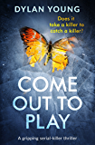 Come Out to Play: A gripping serial killer thriller (Detective Anna Gwynne Crime Series Book 1)