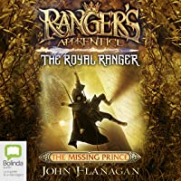 The Missing Prince: Ranger's Apprentice: The Royal Ranger, Book 4