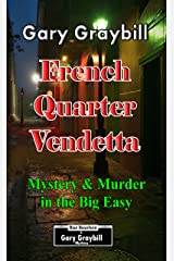 French Quarter Vendetta: Mystery and Murder in the Big Easy Kindle Edition