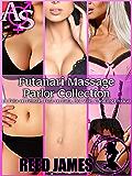 Futanari Massage Parlor Collection: (A Futa-on-Female, Futa-on-Futa, Hot Wife, Cheating Erotica)