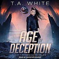 Age of Deception: Firebird Chronicles Series, Book 2