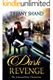 Dark Revenge: Urban Fantasy Serial: The Amaranthine Chronicles Book 2