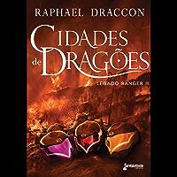 Cidades de dragões (Legado Ranger Livro 2)