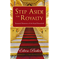 Step Aside for Royalty: Treasured Memories of the Royal Household (English Edition)