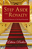 Step Aside for Royalty: Treasured Memories of the Royal Household
