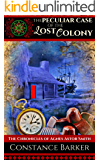 The Peculiar Case of the Lost Colony (The Chronicles of Agnes Astor Smith Trilogy Book 3)