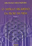 O Antigo Segredo da Flor Da Vida Vol. 01: Volume 1