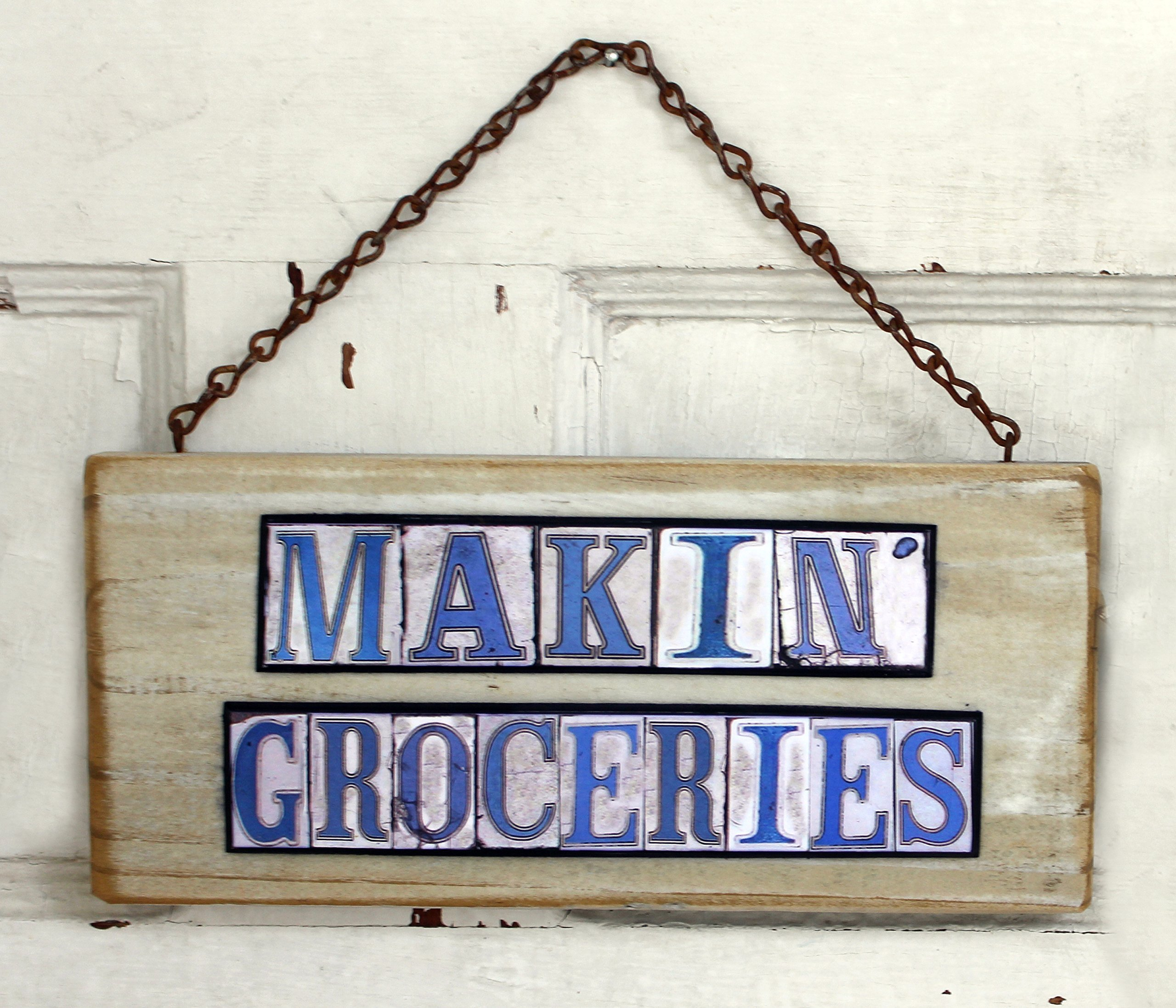 Makin' Groceries Salvage wood sign