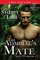 The Admiral's Mate [Space Warriors 5] (Siren Publishing Classic ManLove) Kindle Edition