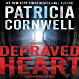Depraved Heart: Kay Scarpetta, Book 23