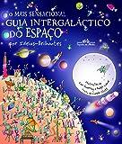 O Mais Sensacional Guia Intergaláctico Do Espaço