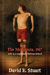 The Morganza, 1967: Life in a Legendary Reform School Kindle Edition