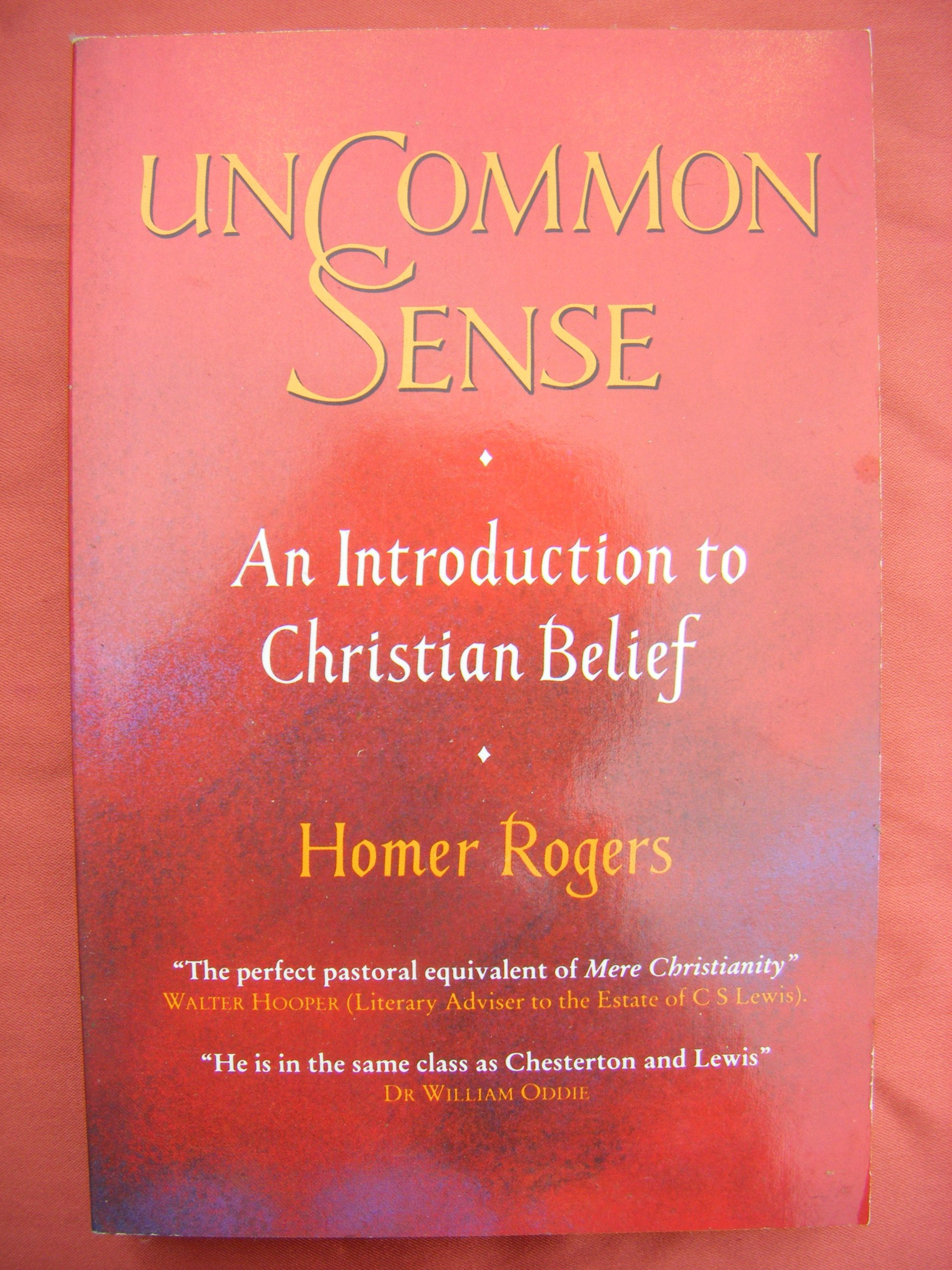 Uncommon Sense/an Introduction to Christian Belief