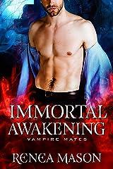 Immortal Awakening: A STANDALONE Vampire Romance (Vampire Mates) Kindle Edition
