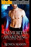 Immortal Awakening: A STANDALONE Vampire Romance (Vampire Mates)