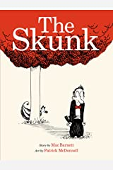 The Skunk: A Picture Book (Ala Notable Children's Books. Younger Readers (Awards)) Kindle Edition