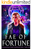 Fae of Fortune: A Savannah Sage Supernatural Thriller Book 1 (Seattle Paranormal Police Department)