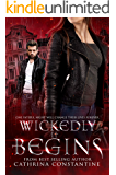 Wickedly It Begins (The Wickedly Series Book 1)