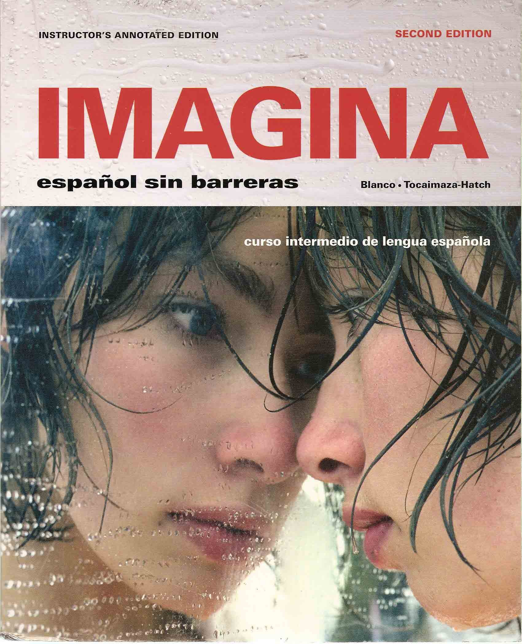 Imagina espanol sin barreras instructors edition blanco imagina espanol sin barreras instructors edition blanco tocaimaza hatch 9781605760926 amazon books fandeluxe Image collections