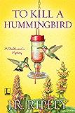 To Kill a Hummingbird (A Bird Lover's Mystery)