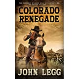 Colorado Renegade: A Classic Western (Colorado Territory Book 3)